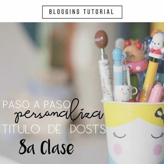 tutorial blogger personaliza titulos de entradas blogger