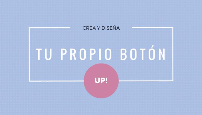 Crea y diseña tu propio botón para subir en blog
