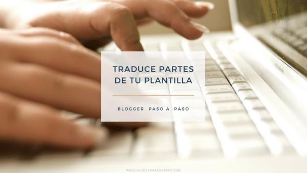 Cómo traducir partes de tu plantilla del inglés blogger tutorial