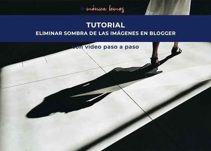Cómo eliminar sombra de las imágenes en Blogger que trae por defecto, varias opciones