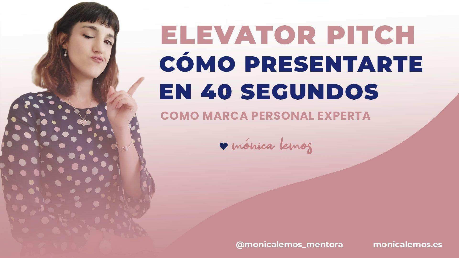 ELEVATOR PITCH O COMO PRESENTARTE EN 40 SEGUNDOS COMO MARCA PERSONAL